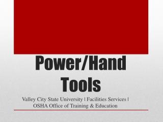 Power/Hand Tools