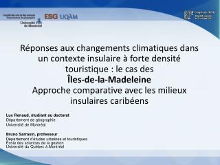 Luc Renaud, étudiant au doctorat Département de géographie Université de  Montréal