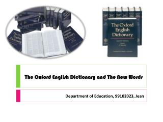 The Oxford  English  Dictionary and The New Words