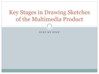 Key Stages in Drawing Sketches of the Multimedia Product