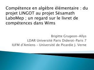 Brigitte Grugeon-Allys LDAR Université Paris Diderot-Paris 7