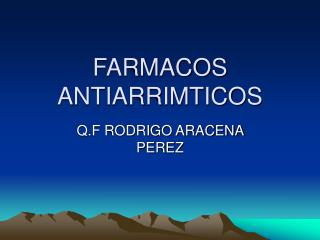 FARMACOS ANTIARRIMTICOS