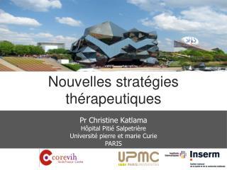 Pr Christine Katlama Hôpital Pitié Salpetrière  Université pierre et marie Curie  PARIS