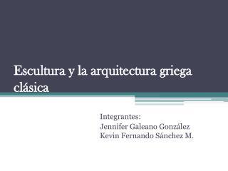 Escultura y la arquitectura griega clásica
