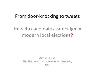 From door-knocking to tweets How do candidates campaign in modern local elections ?