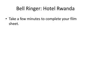 Bell Ringer: Hotel Rwanda