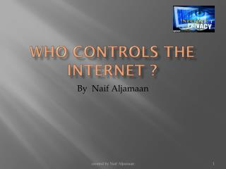 Who controls the Internet ?