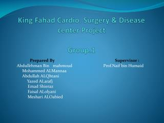 King  Fahad  Cardio. Surgery & Disease center Project Group.1