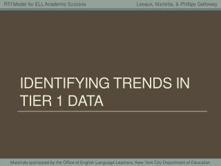 Identifying trends in tier 1 data
