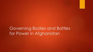 Governing Bodies and Battles for Power in Afghanistan
