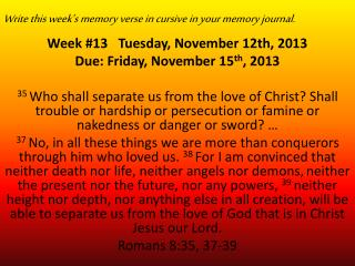 Write this week's memory verse in cursive in your memory journal.