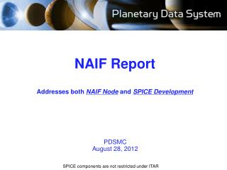 NAIF  Report Addresses both  NAIF Node  and  SPICE  Development