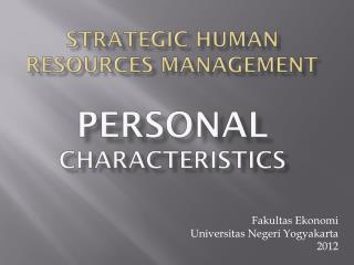 Strategic Human Resources Management Personal  Characteristics