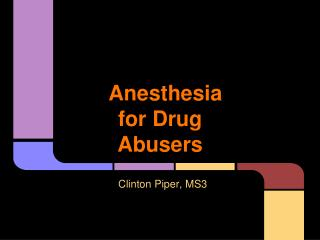 Anesthesia for Drug Abusers