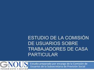 Estudio de la Comisión de Usuarios sobre trabajadores de casa  particular