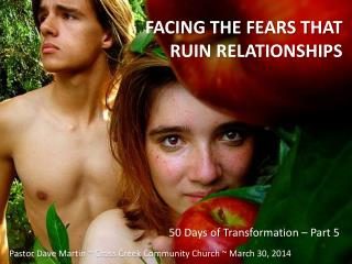 FACING THE FEARS THAT RUIN RELATIONSHIPS