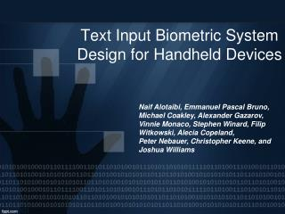 Text  Input Biometric System Design for Handheld  Devices