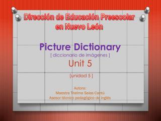 Picture  Dictionary [ diccionario de imágenes ] Unit  5 [unidad 5 ]