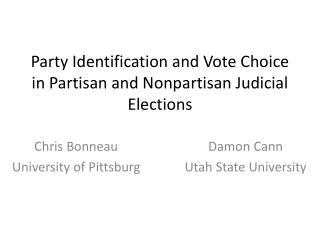 Party Identification and Vote Choice in Partisan and Nonpartisan Judicial Elections