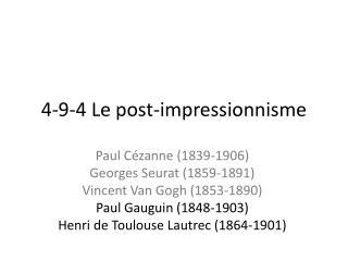 4-9- 4  Le  post-impressionnisme