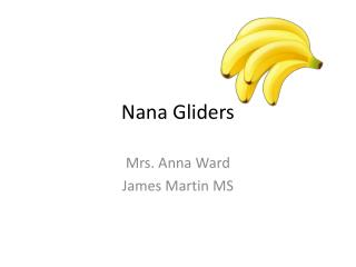 Nana Gliders