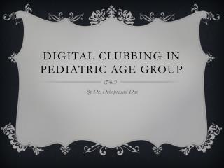 Digital clubbing in pediatric age group