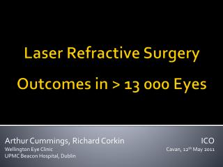 Laser Refractive Surgery Outcomes in >  13  000 Eyes