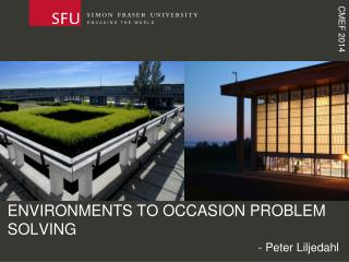 Environments to Occasion Problem Solving
