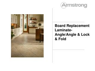 Board Replacement Laminate-Angle/Angle & Lock & Fold