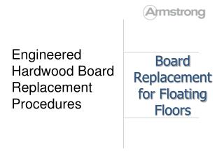 Board Replacement for Floating Floors