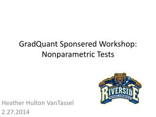 GradQuant Sponsered  Workshop: Nonparametric Tests