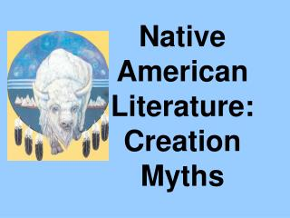 Native American Literature: Creation Myths