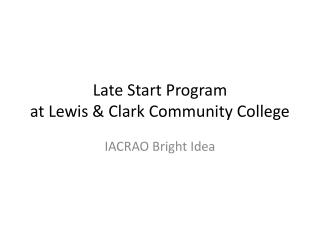 Late Start Program at Lewis & Clark Community College