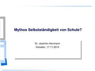 Mythos Selbstständigkeit von Schule?