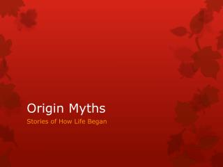Origin Myths