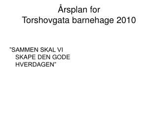 rsplan for Torshovgata barnehage 2010