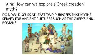 Aim: How can we explore a Greek creation myth?