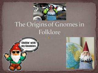 The Origins of Gnomes in Folklore