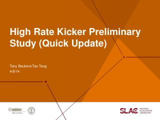 High Rate Kicker Preliminary Study (Quick Update)