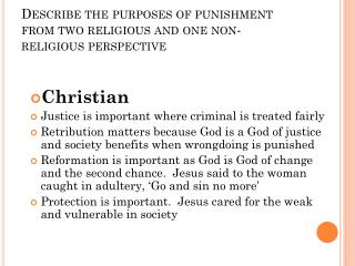 Describe the purposes of punishment from two religious and one non-religious perspective