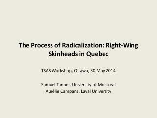 The Process of Radicalization: Right-Wing Skinheads in  Quebec