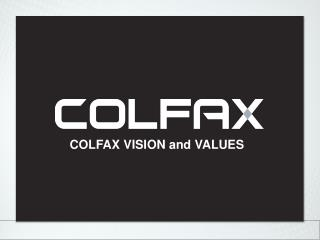 COLFAX VISION and VALUES
