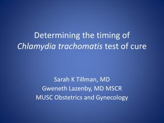 Determining the timing of  Chlamydia trachomatis  test of cure