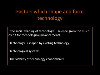 Factors which shape and form technology