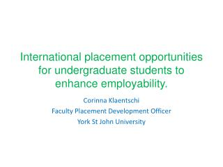 International placement  o pportunities for undergraduate students to enhance employability.