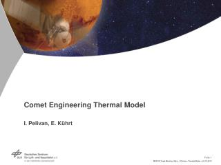 Comet Engineering Thermal Model I. Pelivan, E.  Kührt