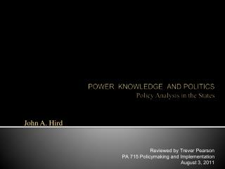POWER  KNOWLEDGE  AND POLITICS Policy Analysis in the States