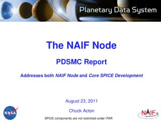 The NAIF Node PDSMC  Report Addresses both  NAIF Node  and  Core SPICE Development