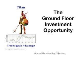 Ground Floor Funding Objectives