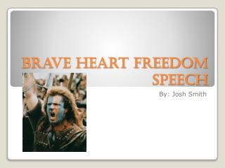 Brave Heart Freedom Speech